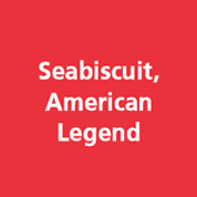 Seabiscuit, an American Legend