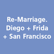 Re-Marriage. Diego + Frida + San Francisco